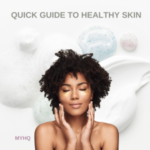 Quick tips to healthy skin